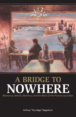 A Bridge to Nowhere: Memories, Morals, and Martinis